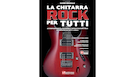 La Chitarra Rock Per Tutti