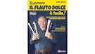 Suonare Il Flauto Dolce E' Facile!