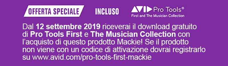 A partire dal 12 settembre 2019 include Pro Tools First e The Musician Collection! Riceverai Pro Tools First e The Musician Collection come download gratuito con il tuo Mackie. Se la consegna non include un codice di attivazione, è necessario registrare il dispositivo su www.avid.com/pro-tools-first-mackie.