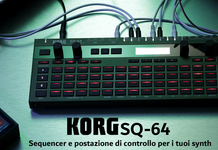 KORG SQ-64: sequencer e postazione di controllo per i tuoi synth