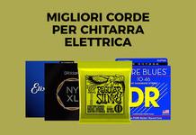 Come scegliere corde per chitarra elettrica: modelli, caratteristiche, prezzi e opinioni