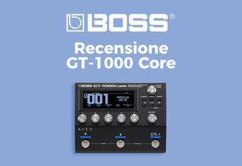 Recensione Boss GT-1000 core: caratteristiche, opinioni e prezzi