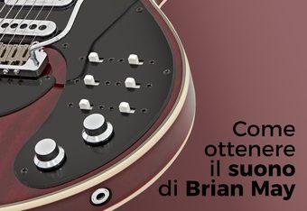 Come ottenere il suono di Brian May: strumentazione e segreti