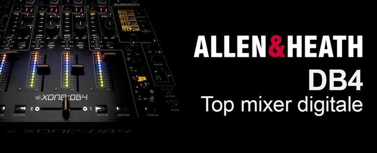 ALLEN & HEATH XONE:DB4: Top mixer digitale!